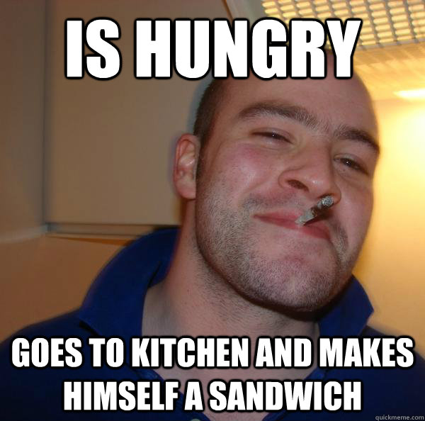 is hungry goes to kitchen and makes himself a sandwich - Good Guy Greg