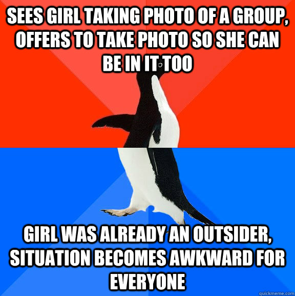 sees girl taking photo of a group offers to take photo so s - Socially Awesome Awkward Penguin