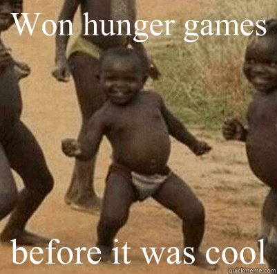 won hunger games before it was cool - 3rd world success kid