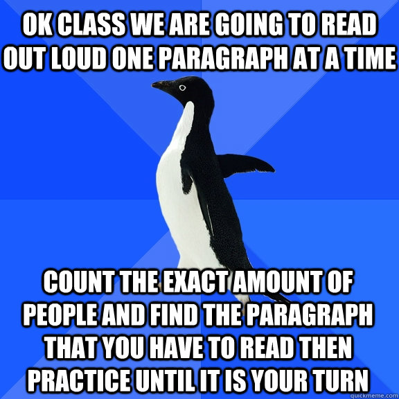 ok class we are going to read out loud one paragraph at a ti - Socially Awkward Penguin