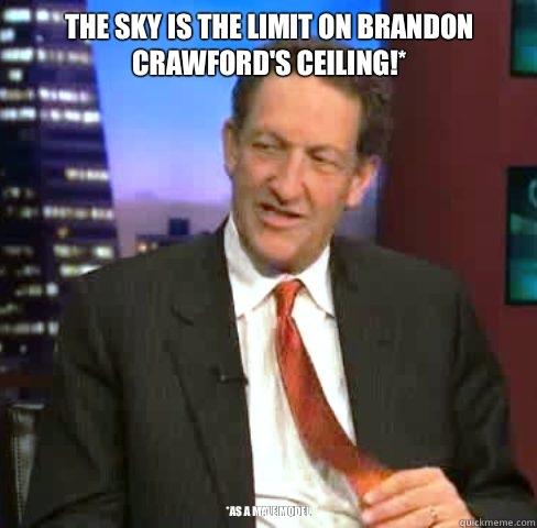 The sky is the limit on Brandon Crawfords ceiling as a male  - Kick In The Nuts Baer