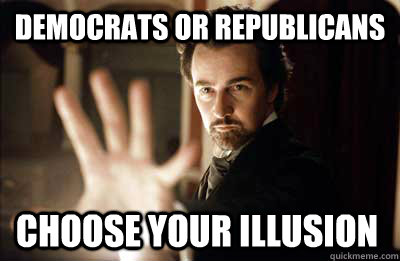 democrats or republicans choose your illusion - Illusionist