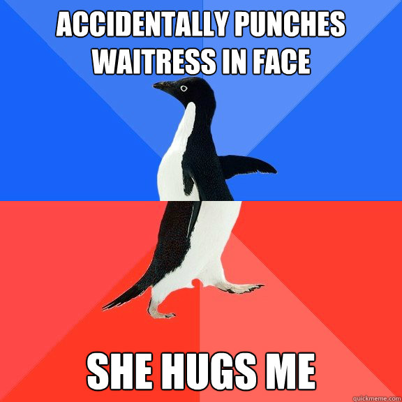 accidentally punches waitress in face she hugs me - Socially Awkward Awesome Penguin