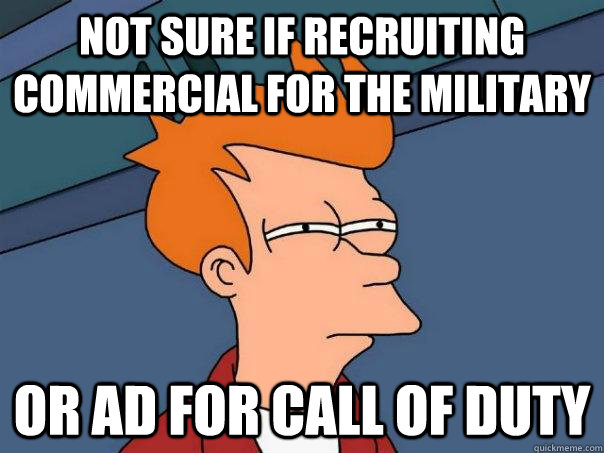 not sure if recruiting commercial for the military or ad for - Futurama Fry