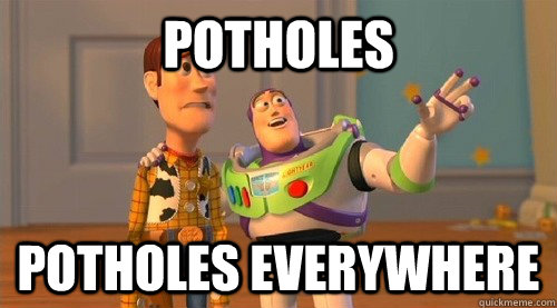 potholes potholes everywhere - Buzz Kill