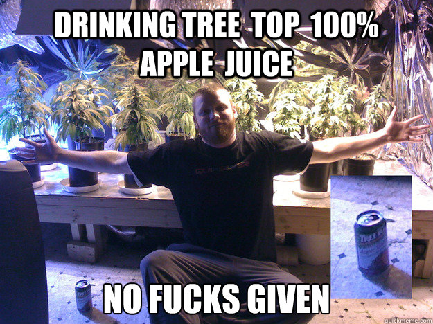 drinking tree top 100 apple juice no fucks given -