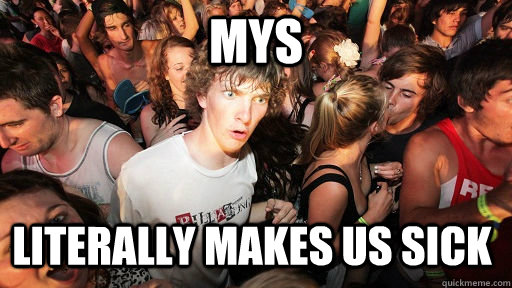 mys literally makes us sick - Sudden Clarity Clarence