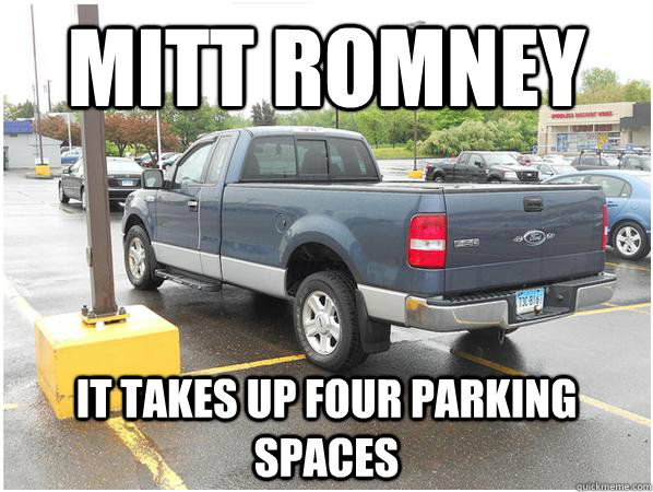 mitt romney it takes up four parking spaces - Overcompensation