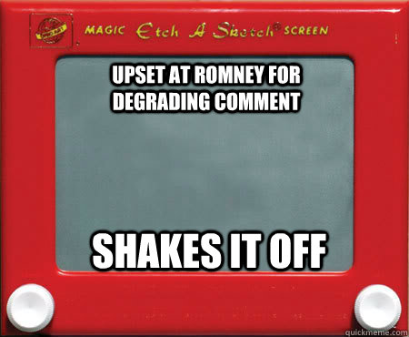 upset at romney for degrading comment shakes it off - Good Guy Etch A Sketch