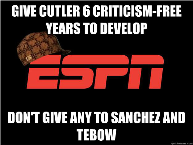 give cutler 6 criticismfree years to develop dont give any - Scumbag ESPN