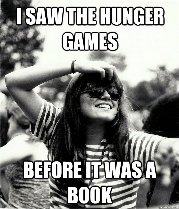 i saw the hunger games before it was a book - Georgetown Hipster
