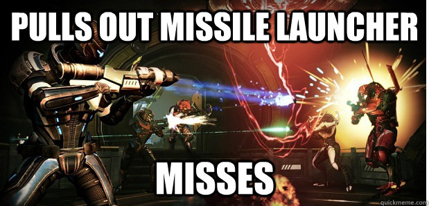pulls out missile launcher misses - Mass Effect Multiplayer