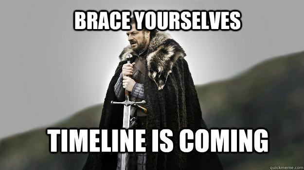 brace yourselves timeline is coming - Ned stark winter is coming