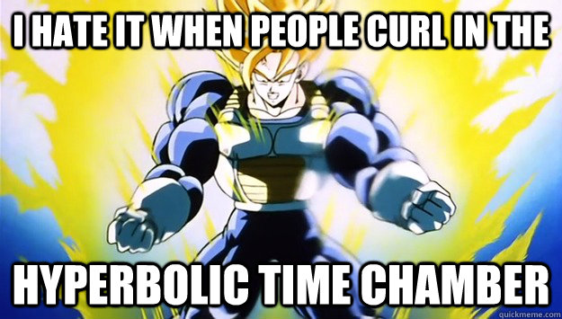 i hate it when people curl in the hyperbolic time chamber - Bodybuilding Goku