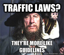 traffic laws theyre more like guidelines - Theyre More Like Guidelines