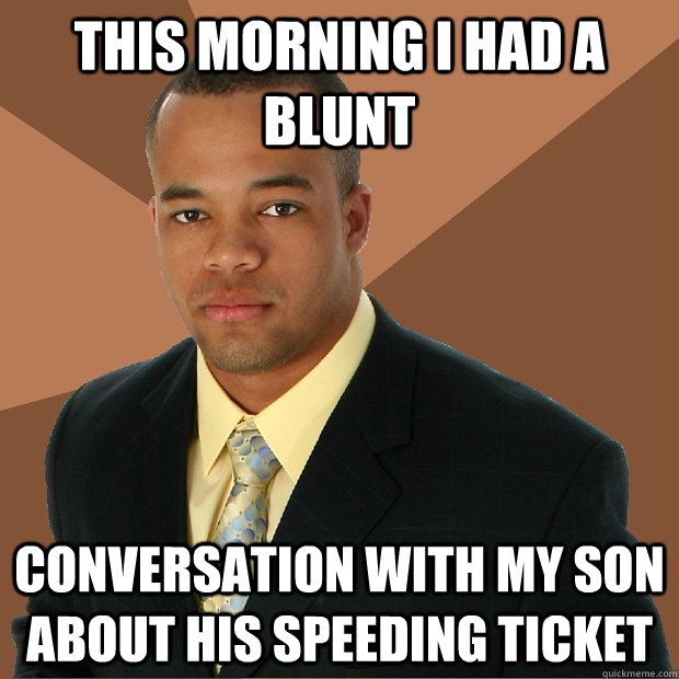 this morning i had a blunt conversation with my son about hi - Successful Black Man