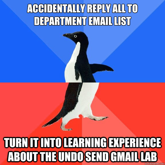 accidentally reply all to department email list turn it into - Socially Awkward Awesome Penguin