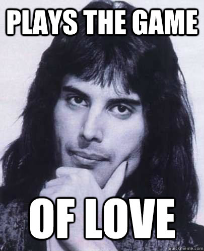 plays the game of love - Good Guy Freddie Mercury