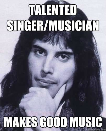 talented singermusician makes good music - Good Guy Freddie Mercury
