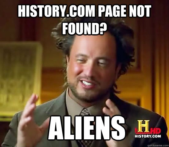 historycom page not found aliens - Ancient Aliens