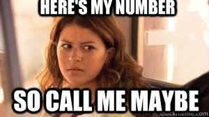 heres my number so call me maybe - call me maybe