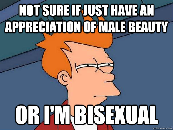 not sure if just have an appreciation of male beauty or im - Futurama Fry