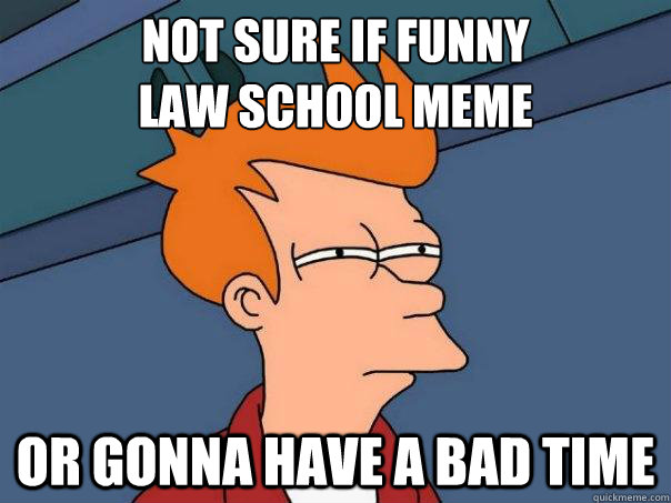 Pin Funny Law School Memes on Pinterest