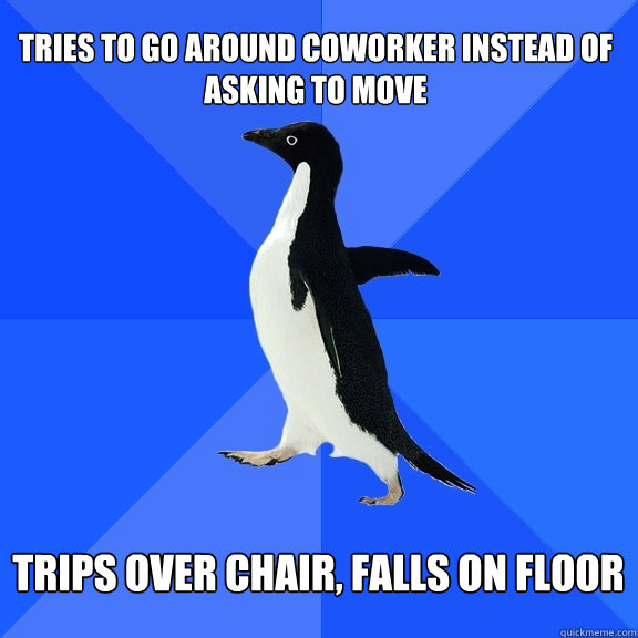 tries to go around coworker instead of asking to move trips - Socially Awkward Penguin