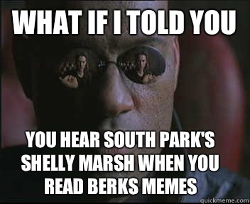 What if I told you You hear South Parks Shelly Marsh when yo - Morpheus SC