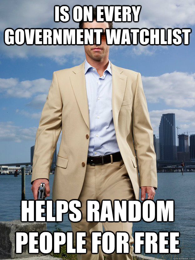 is on every government watchlist helps random people for fre - Good Guy Westen