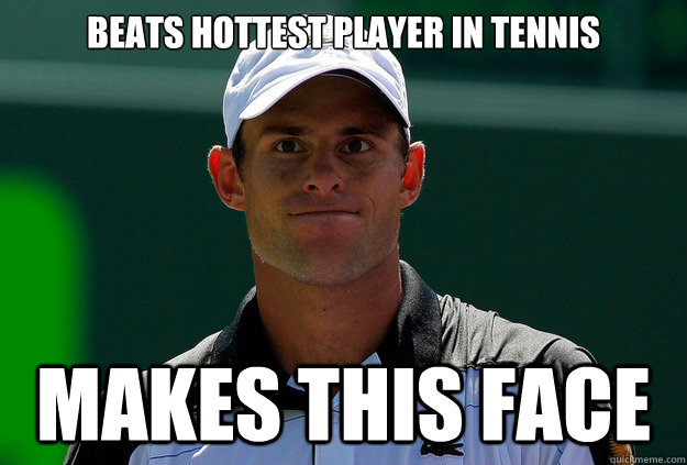 beats hottest player in tennis makes this face - Jubilant Andy