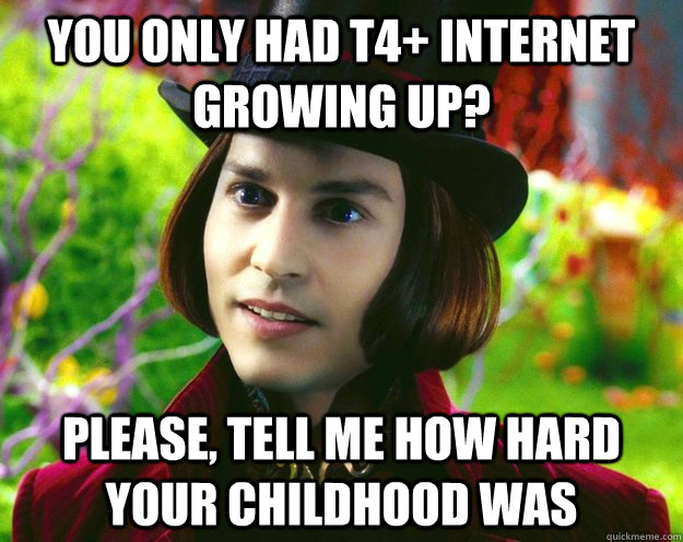 you only had t4 internet growing up please tell me how ha - Wonka updated