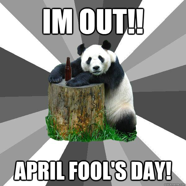 im out april fools day - Pickup-Line Panda