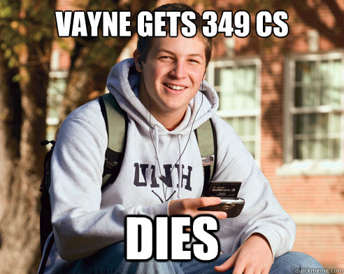 vayne gets 349 cs dies - College freshmen