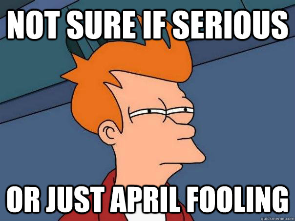 not sure if serious or just april fooling - Futurama Fry