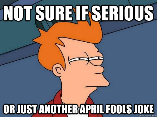 not sure if serious or just another april fools joke - Futurama Fry