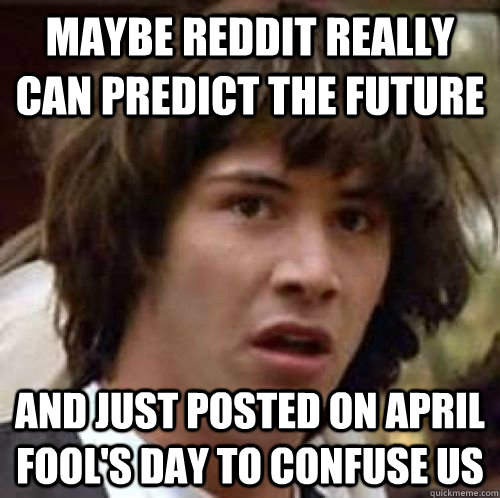 maybe reddit really can predict the future and just posted o - conspiracy keanu