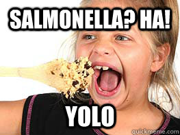 salmonella ha yolo - cookie dough girl