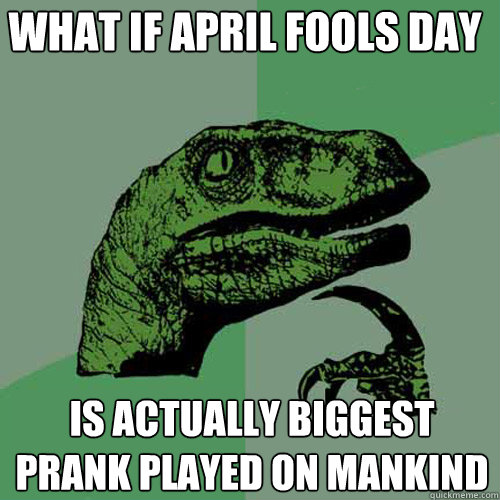 april fools day meme MEMEs
