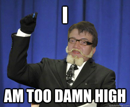 i am too damn high - Too damn 10
