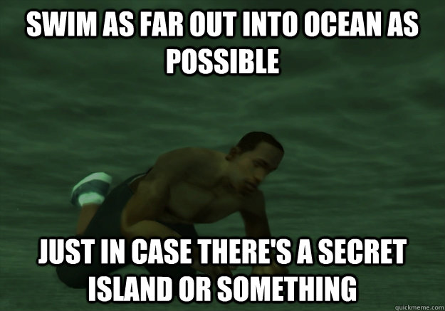 swim as far out into ocean as possible just in case theres  -