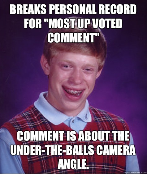 Breaks personal record for most up voted comment Comment is  - Bad Luck Brian