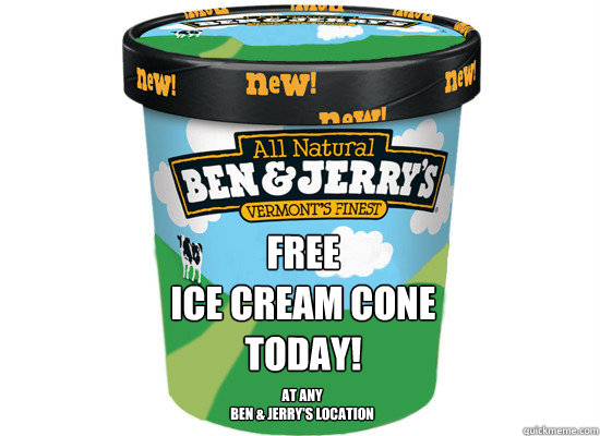 free ice cream cone today at any ben jerrys location - Good Guys Ben & Jerry