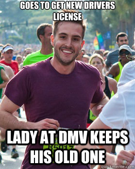 goes to get new drivers license lady at dmv keeps his old o - Ridiculously photogenic guy