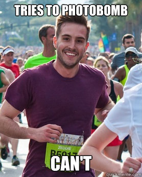 tries to photobomb cant - Ridiculously photogenic guy