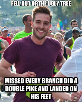 fell out of the ugly tree missed every branch did a double p - Ridiculously photogenic guy