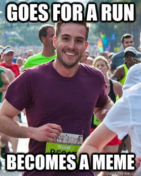 goes for a run becomes a meme - Ridiculously photogenic guy