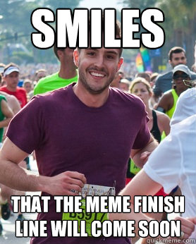 smiles that the meme finish line will come soon - Ridiculously photogenic guy