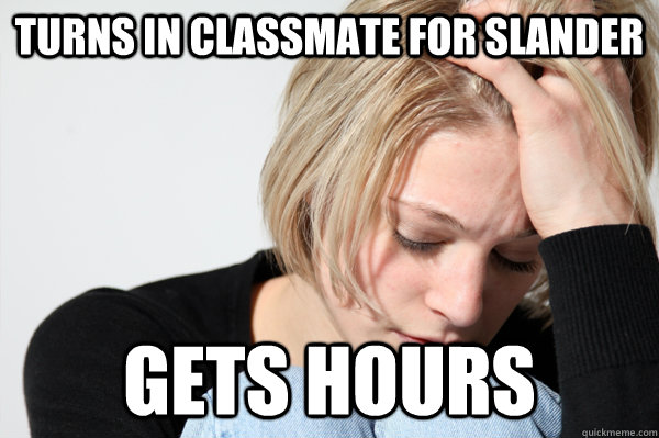 turns in classmate for slander gets hours - Misunderstood Girlfriend