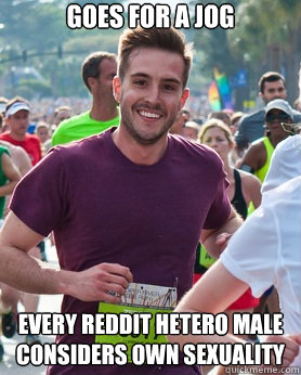 goes for a jog every reddit hetero male considers own sexual - Ridiculously photogenic guy